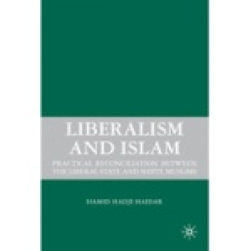 Liberalism and Islam: Practical Reconciliation between the Liberal State and Shiite Muslims